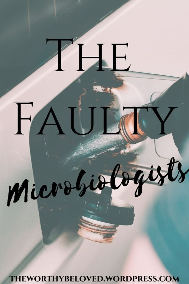 The Faulty Microbiologists
