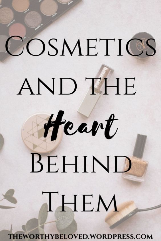 Cosmetics and the Heart Behind Them