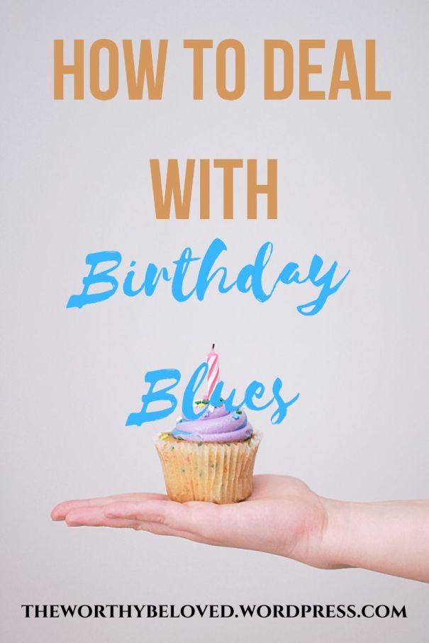 How to Deal With Birthday Blues