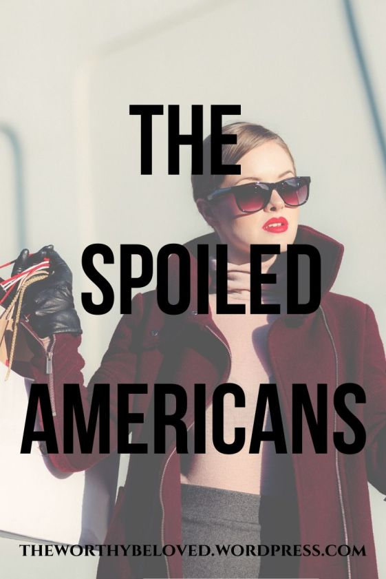 The Spoiled Americans