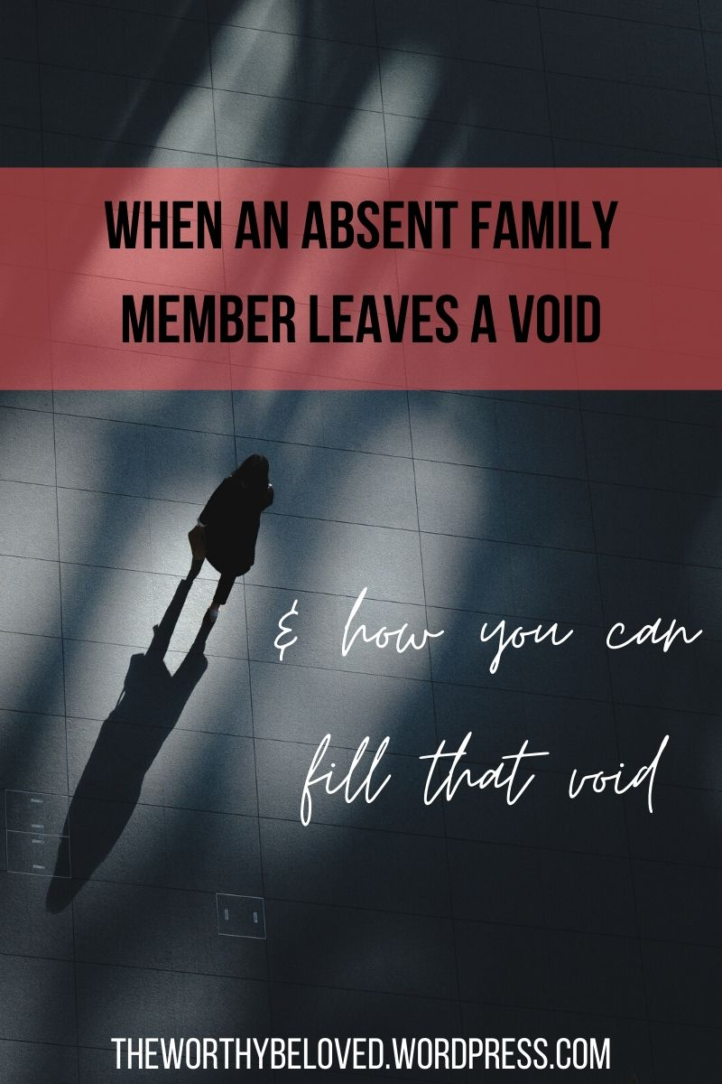 When An Absent Family Member Leaves a Void