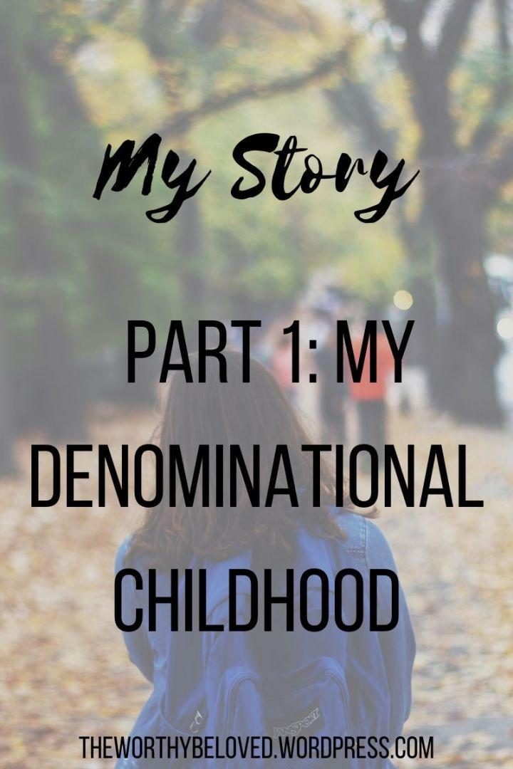 My Story // Part 1: My DenominationalChildhood