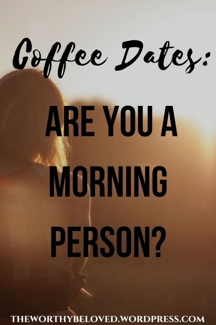 Coffee Dates: Are You a Morning Person?
